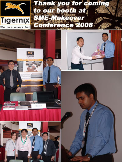 Thank you for coming to our booth at SME-Makeover Conference 2008, Singapore.